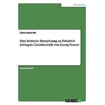 Eine kritische Betrachtung zu Friedrich Schlegels Charakteristik von Georg Forster af Botorabi & Zahra