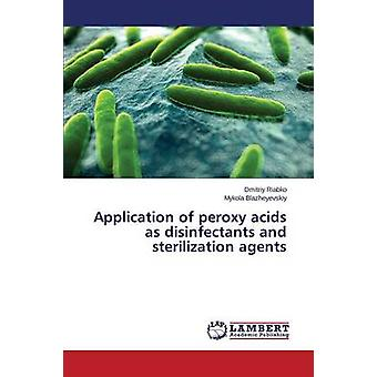 Application of Peroxy Acids as Disinfectants and Sterilization Agents by Riabko Dmitriy