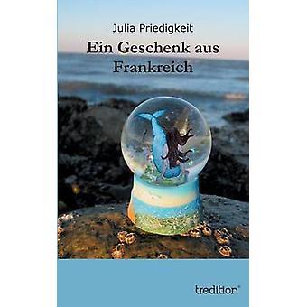 Ein Geschenk aus Frankreich by Priedigkeit & Julia