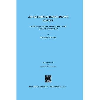 Een internationaal Hof voor vrede door Holton & T.