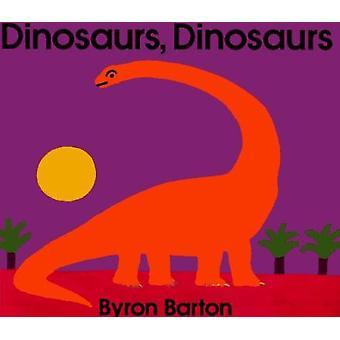 Dinosaurs - Dinosaurs by Byron Barton - Byron Barton - 9780064432986