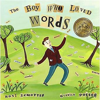 The Boy Who Loved Words by Roni Schotter - Giselle Potter - 978037583