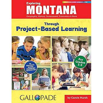 Exploring Montana Through Project-Based Learning - Geography - History