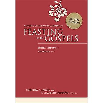 Feasting on the Gospels--John - Volume 1 - A Feasting on the Word Comm