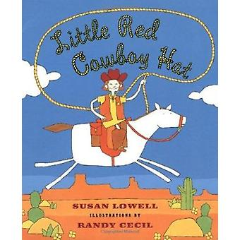 Little Red Cowboy Hat by Susan Lowell - 9780805064834 Book