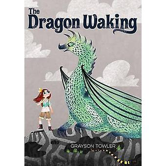 The Dragon Waking by Grayson Towler - 9780807517048 Book