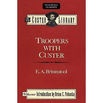 Troopers with Custer - Historic Incidents of the Battle of the Little