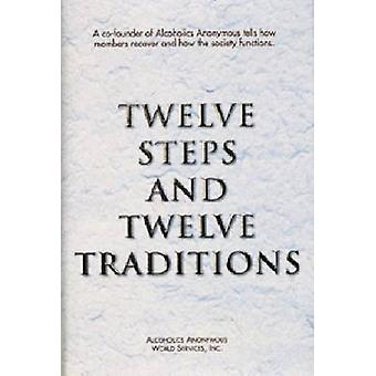 Twelve Steps and Twelve Traditions by Alcoholics Anonymous World Serv