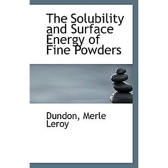 The Solubility and Surface Energy of Fine Powders by Dundon Merle Ler