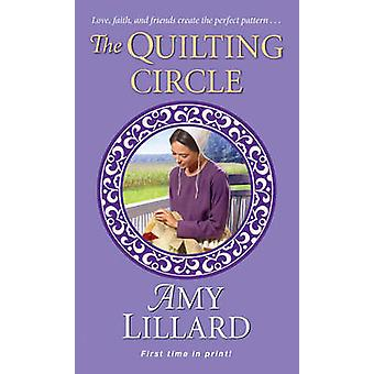 The Quilting Circle by Amy Lillard - 9781420139822 Book