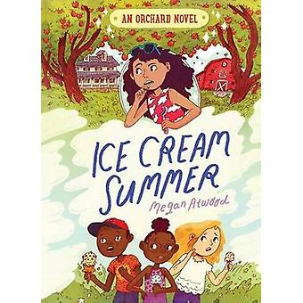 Ice Cream Summer by Megan Atwood - 9781481490474 Book