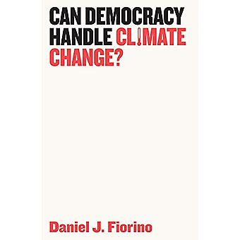Can Democracy Handle Climate Change? by Daniel J. Fiorino - 978150952