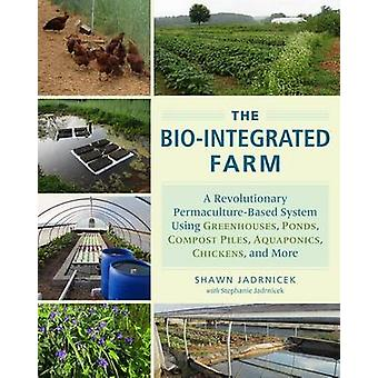 The Bio-Integrated Farm and Home by Shawn Jadrnicek - 9781603585880 B