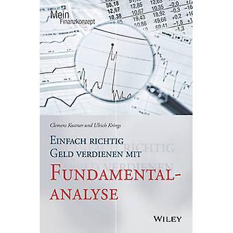 Einfach richtig Geld verdienen mit Fundamentalanalyse by Clemens Kust
