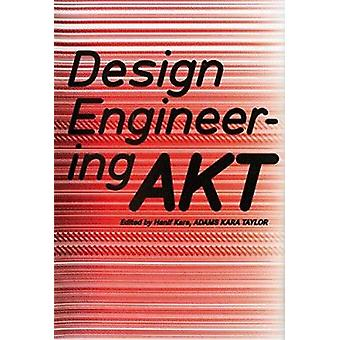 Design Engineering AKT by Kara - Hanif (EDT)/ Taylor - Adams Kara (ED