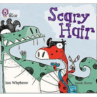 Scary Hair  Band 05Green by Ian Whybrow & Series edited by Cliff Moon & Prepared for publication by Collins Big Cat