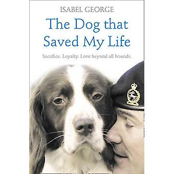 Dog that Saved My Life by Isabel George