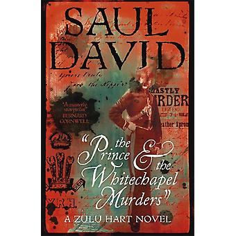 Prince and the Whitechapel Murders by Saul David