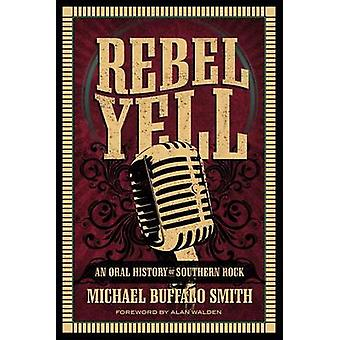 Rebel Yell by Michael Buffalo Smith