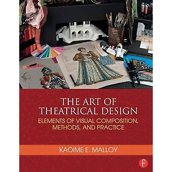 Art of Theatrical Design by Kaoime Malloy