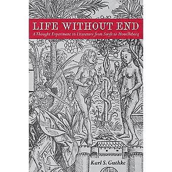 Life without End by Karl S. Guthke