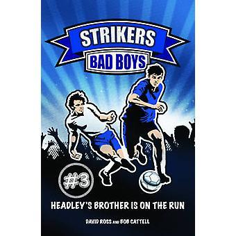Bad Boys by Ross & DavidCattell & Bob