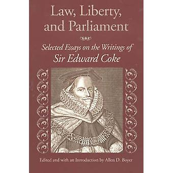 Law - Liberty - and Parliament - Selected Essays on the Writings of Si