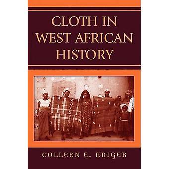 القماش في تاريخ غرب أفريقيا من قبل كولين E. Kriger