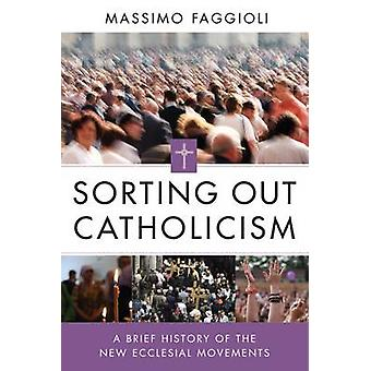 Sorting Out Catholicism by Faggioli & Massimo