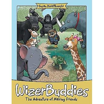 Wizerbuddies The Adventure of Making Friends by Kwiatkowski & Susan