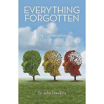 Everything Forgotten The Conversation by Hawkins & Sir John