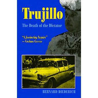 Trujillo The Death of a Dictator by Deiderich & Bernard