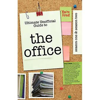 The Office Ultimate Unofficial Guide to The Office Season One and Two The Office USA Season 1 and 2 by Benson & Kristina