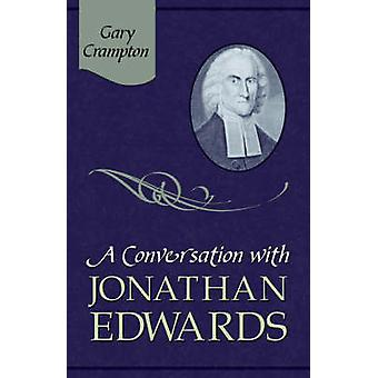 A Conversation with Jonathan Edwards by Grampton & W. Gary