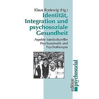 Identitt Integration und psychosoziale Gesundheit by Rodewig & Klaus