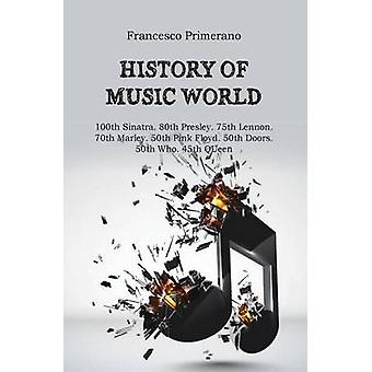 History of music world. 100th Sinatra. 80th Presley. 75th Lennon. 70th Marley. 50th Pink Floyd. 50th Doors. 50th Who. 45th Queen by Primerano & Francesco