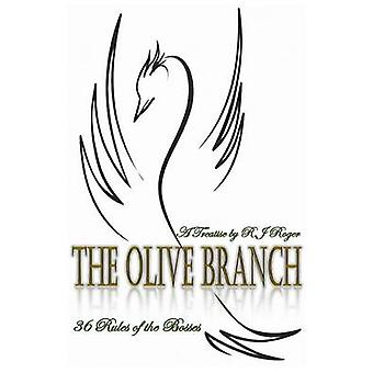 The Olive Branch  36 Rules of the Bosses  A Treatise by Roger & R.J
