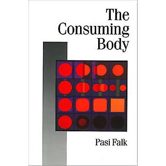 The Consuming Body by Falk & Pasi