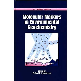 Molecular Markers in Environmental Geochemistry by Eganhouse & Robert P.