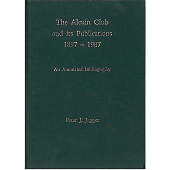 The Alcuin Club and Its Publications 1897  1987 An Annotated Bibliography by Jagger & Peter J.