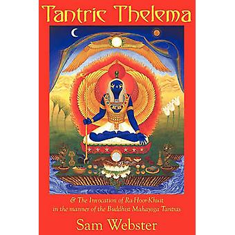 Tantric Thelema by Webster & Sam