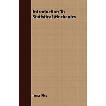Introduction To Statistical Mechanics by Rice & James