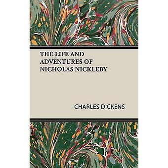 The Life and Adventures of Nicholas Nickleby by Dickens & Charles