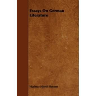 Essays on German Literature by Boysen & Hjalmar Hjorth