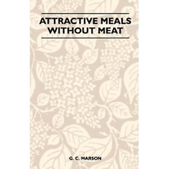 Attractive Meals Without Meat by Marson & G. C.