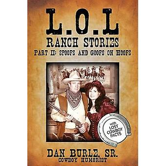L.O.L Ranch Stories Part II Spoofs and Goofs on Hoofs by Burle Sr & Dan