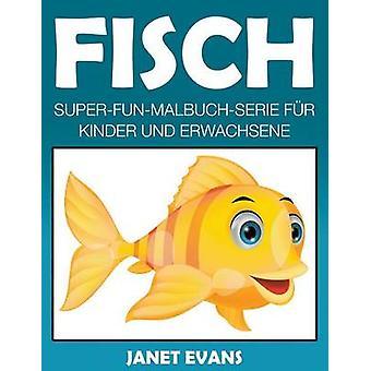 Fisch SuperFunMalbuchSerie fr Kinder und Erwachsene by Evans & Janet