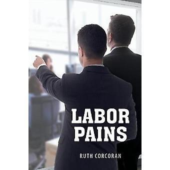 Labor Pains door Ruth Corcoran