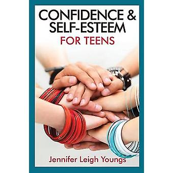 Confidence  SelfEsteem for Teens by Youngs & Jennifer Leigh