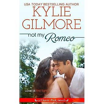 Not My Romeo by Gilmore & Kylie
